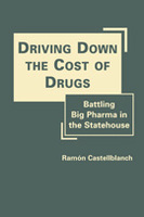 Driving Down the Cost of Drugs: Battling Big Pharma in the Statehouse