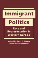 Immigrant Politics: Race and Representation in Western Europe
