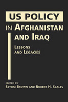 US Policy in Afghanistan and Iraq: Lessons and Legacies