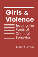 Girls and Violence: Tracing the Roots of Criminal Behavior