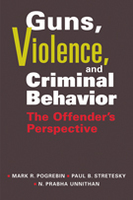 Guns, Violence, and Criminal Behavior: The Offender's Perspective