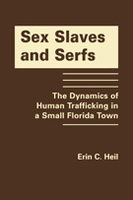 Sex Slaves and Serfs: The Dynamics of Human Trafficking in a Small Florida Town