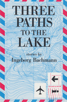 Three Paths to the Lake [stories]