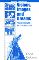 Visions, Images, and Dreams: Yiddish Film—Past and Present, revised edition