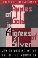 Apples of Gold in Filigrees of Silver: Jewish Writing in the Eye of the Spanish Inquisition