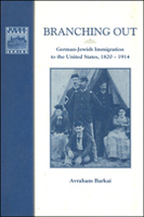 Branching Out: German-Jewish Immigration to the United States, 1820–1914