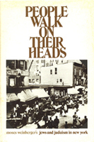 People Walk on Their Heads: Jews and Judaism New York