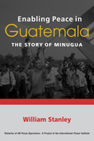 Enabling Peace in Guatemala: The Story of MINUGUA