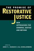 The Promise of Restorative Justice: New Approaches for Criminal Justice and Beyond