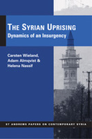 The Syrian Uprising: Dynamics of an Insurgency