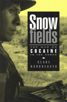 Snowfields: The War on Cocaine in the Andes