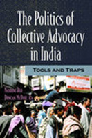 The Politics of Collective Advocacy in India: Tools and Traps