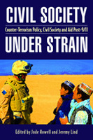 Civil Society Under Strain: Counter-Terrorism Policy, Civil Society, and Aid Post-9/11