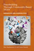 Peacebuilding Through Community-Based NGOs: Paradoxes and Possibilities