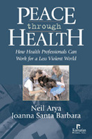 Peace through Health: How Health Professionals Can Work for a Less Violent World