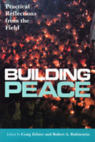 Building Peace: Practical Reflections from the Field