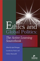 Ethics and Global Politics: The Active Learning Sourcebook