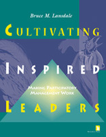 Cultivating Inspired Leaders: Making Participatory Management Work