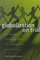 Globalization on Trial: The Human Condition and the Information Civilization