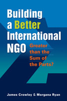 Building a Better International NGO: Greater than the Sum of the Parts?