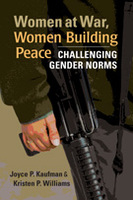 Women at War, Women Building Peace: Challenging Gender Norms