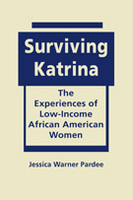 Surviving Katrina: The Experiences of Low-Income African American Women