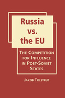 Russia vs. the EU: The Competition for Influence in Post-Soviet States