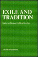 Exile and Tradition: Studies in African and Caribbean Literature
