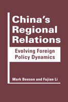 China's Regional Relations: Evolving Foreign Policy Dynamics