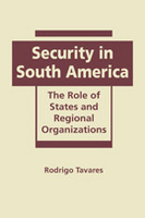 Security in South America: The Role of States and Regional Organizations