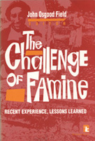 The Challenge of Famine: Recent Experience, Lessons Learned