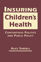 Insuring Children's Health: Contentious Politics and Public Policy