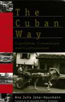 The Cuban Way: Capitalism, Communism, and Confrontation