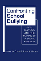 Confronting School Bullying: Kids, Culture, and the Making of a Social Problem