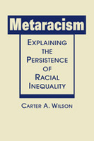 Metaracism: Explaining the Persistence of Racial Inequality