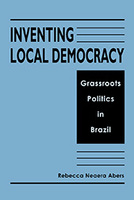 Inventing Local Democracy: Grassroots Politics in Brazil