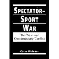 Spectator-Sport War: The West and Contemporary Conflict