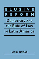Elusive Reform: Democracy and the Rule of Law in Latin America