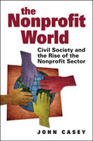 The Nonprofit World: Civil Society and the Rise of the Nonprofit Sector
