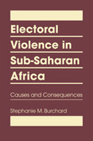 Electoral Violence in Sub-Saharan Africa: Causes and Consequences