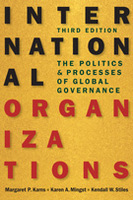 International Organizations: The Politics and Processes of Global Governance, 3rd edition