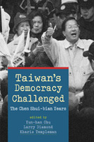 Taiwan's Democracy Challenged: The Chen Shui-bian Years
