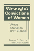Wrongful Convictions of Women: When Innocence Isn't Enough