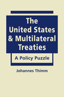 The United States and Multilateral Treaties: A Policy Puzzle