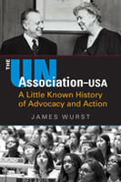 The UN Association–USA: A Little Known History of Advocacy and Action
