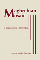 Maghrebian Mosaic: A Literature in Transition