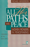 All Her Paths Are Peace: Women Pioneers in Peacemaking