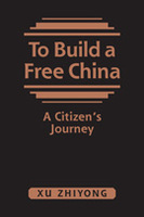 To Build a Free China: A Citizen's Journey