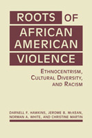 Roots of African American Violence: Ethnocentrism, Cultural Diversity, and Racism