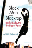Black Men on the Blacktop: Basketball and the Politics of Race